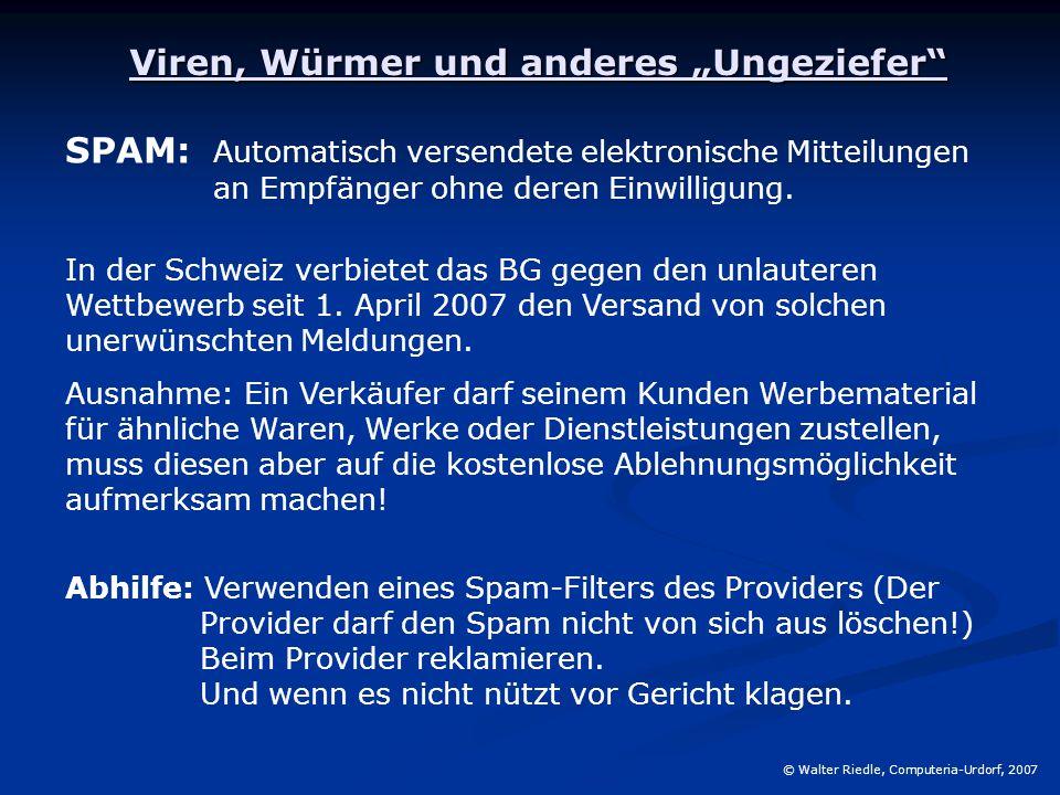 """Viren, Würmer und anderes """"Ungeziefer"""" SPAM: Automatisch versendete elektronische Mitteilungen an Empfänger ohne deren Einwilligung. In der Schweiz ve"""