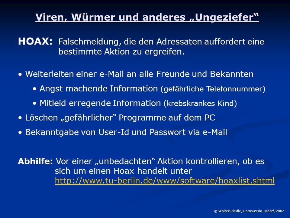 """Viren, Würmer und anderes """"Ungeziefer"""" HOAX: Falschmeldung, die den Adressaten auffordert eine bestimmte Aktion zu ergreifen. Weiterleiten einer e-Mai"""