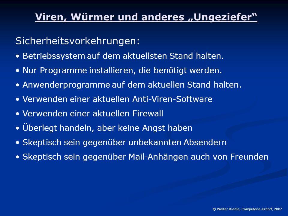 """Viren, Würmer und anderes """"Ungeziefer"""" Sicherheitsvorkehrungen: Betriebssystem auf dem aktuellsten Stand halten. Nur Programme installieren, die benöt"""