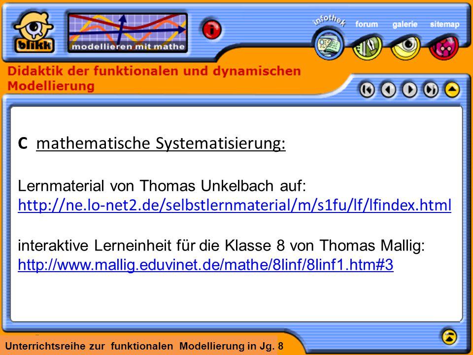 Unterrichtsreihe zur funktionalen Modellierung in Jg. 8 C mathematische Systematisierung: Lernmaterial von Thomas Unkelbach auf: http://ne.lo-net2.de/
