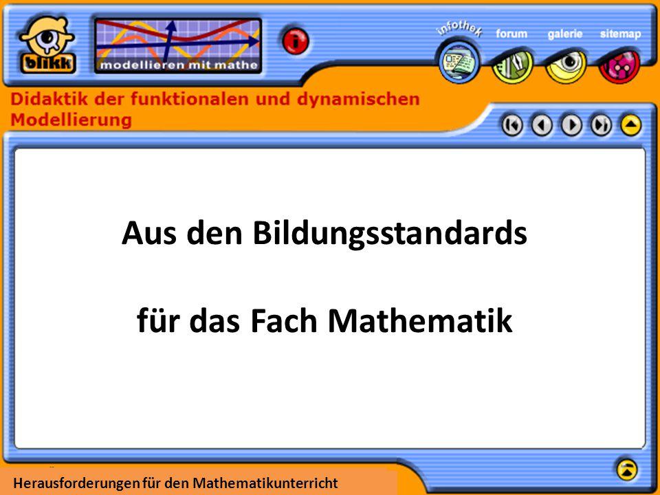 """Herausforderungen für den Mathematikunterricht Die Bildungsstandards der KMK für das Fach Mathematik fordern einen Mathematikunterricht, """"..."""