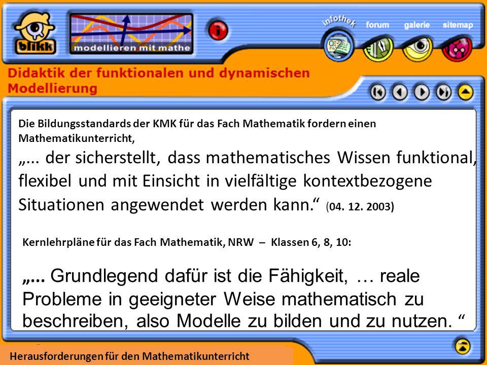 """Herausforderungen für den Mathematikunterricht Die Bildungsstandards der KMK für das Fach Mathematik fordern einen Mathematikunterricht, """"... der sich"""
