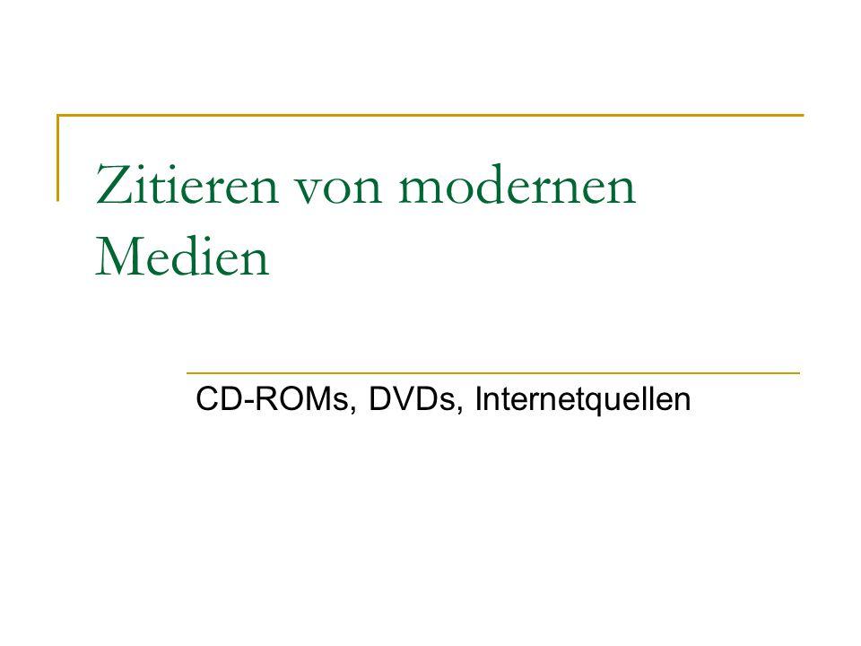Zitieren von modernen Medien CD-ROMs, DVDs, Internetquellen