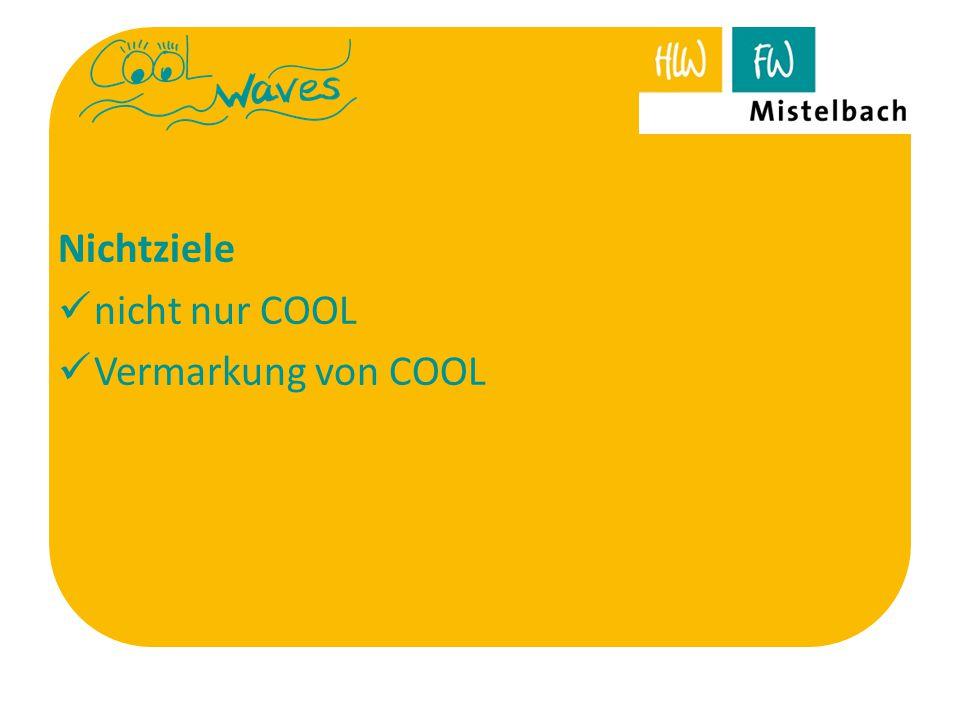 Nichtziele nicht nur COOL Vermarkung von COOL