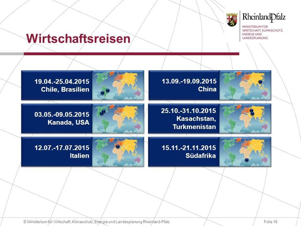 Folie 16© Ministerium für Wirtschaft, Klimaschutz, Energie und Landesplanung Rheinland-Pfalz Wirtschaftsreisen 12.07.-17.07.2015 Italien 12.07.-17.07.