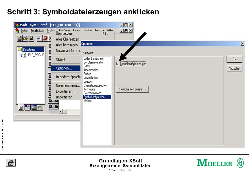 Schutzvermerk nach DIN 34 beachten 02/04/15 Seite 125 Grundlagen XSoft Schritt 3: Symboldateierzeugen anklicken Erzeugen einer Symboldatei