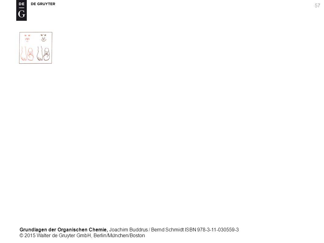 Grundlagen der Organischen Chemie, Joachim Buddrus / Bernd Schmidt ISBN 978-3-11-030559-3 © 2015 Walter de Gruyter GmbH, Berlin/Mu ̈ nchen/Boston 57