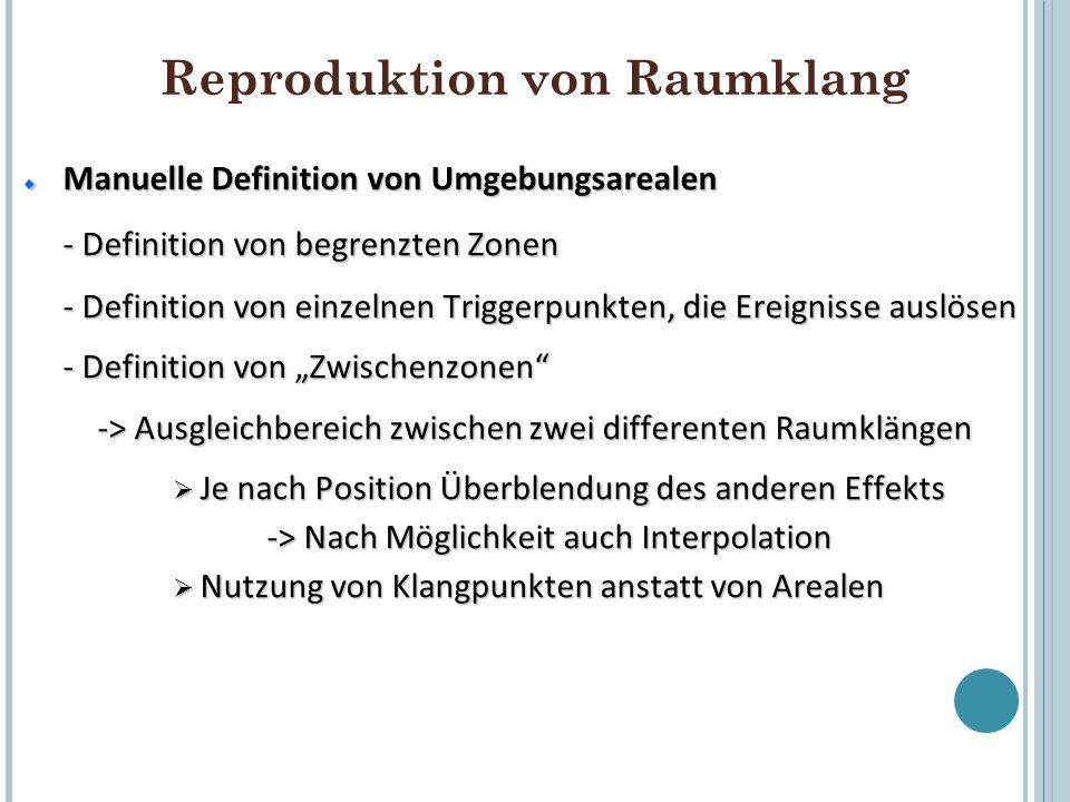 Manuelle Definition von Umgebungsarealen - Definition von begrenzten Zonen - Definition von einzelnen Triggerpunkten, die Ereignisse auslösen - Defini