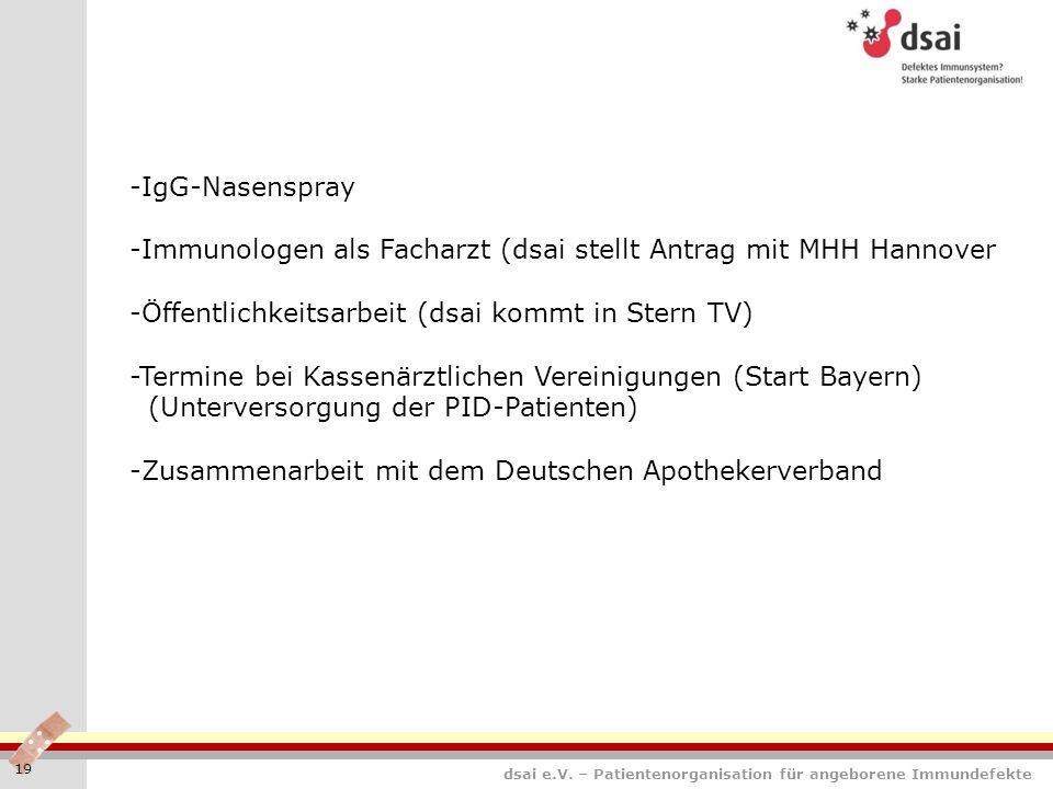 dsai e.V. – Patientenorganisation für angeborene Immundefekte 19 -IgG-Nasenspray -Immunologen als Facharzt (dsai stellt Antrag mit MHH Hannover -Öffen
