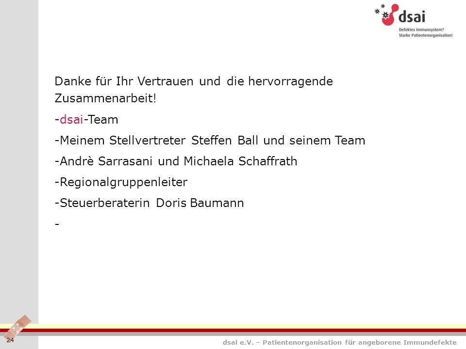 dsai e.V. – Patientenorganisation für angeborene Immundefekte 24 Danke für Ihr Vertrauen und die hervorragende Zusammenarbeit! -dsai-Team -Meinem Stel
