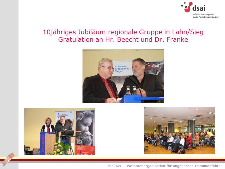 dsai e.V. – Patientenorganisation für angeborene Immundefekte 10jähriges Jubiläum regionale Gruppe in Lahn/Sieg Gratulation an Hr. Beecht und Dr. Fran
