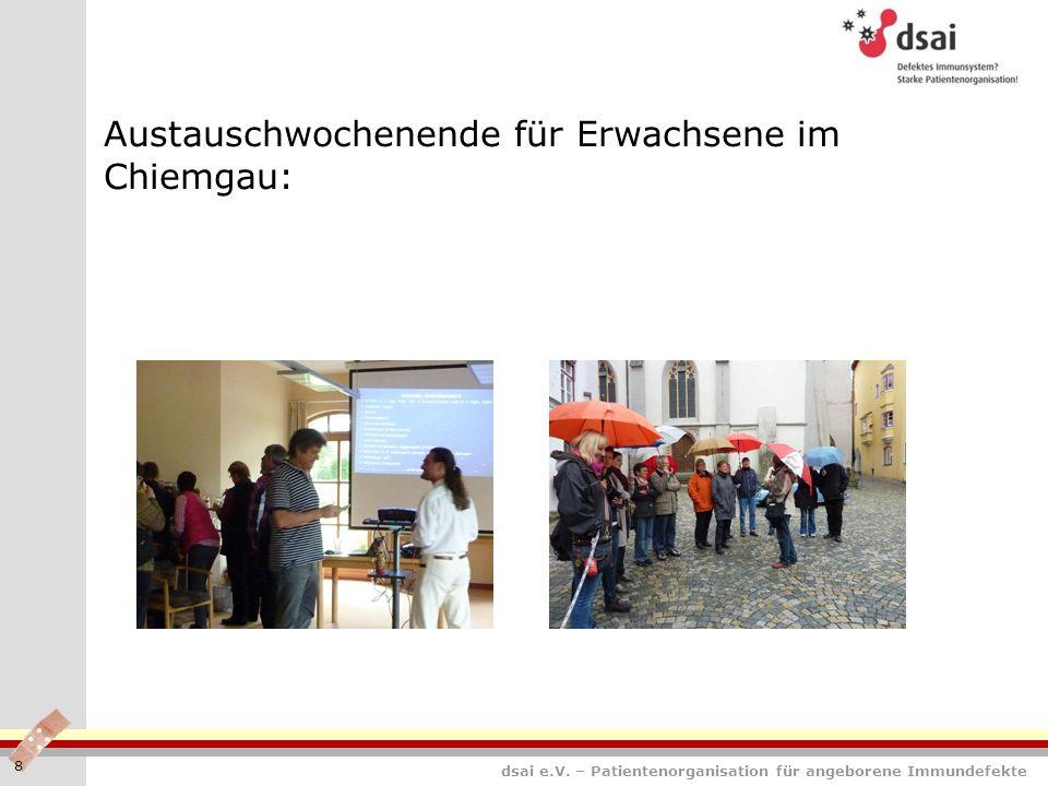 dsai e.V. – Patientenorganisation für angeborene Immundefekte Austauschwochenende für Erwachsene im Chiemgau: 8