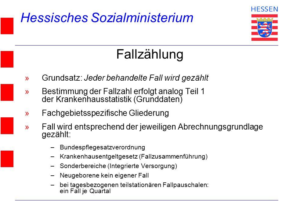 Hessisches Sozialministerium © 2004 Fallzählung »Grundsatz: Jeder behandelte Fall wird gezählt »Bestimmung der Fallzahl erfolgt analog Teil 1 der Kran