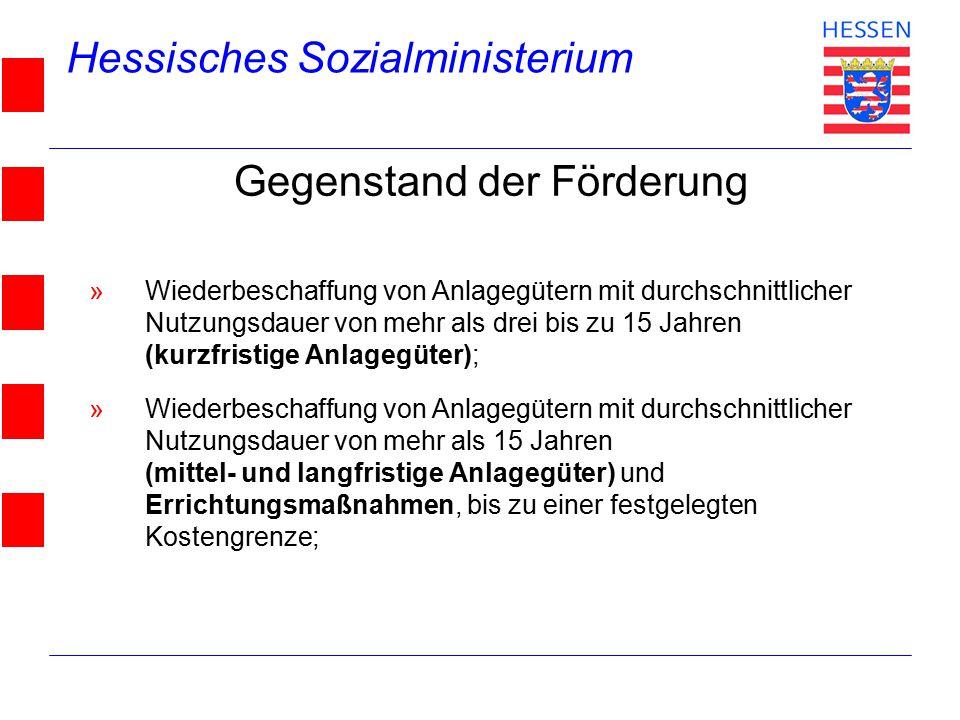 Hessisches Sozialministerium © 2004 Gegenstand der Förderung »Wiederbeschaffung von Anlagegütern mit durchschnittlicher Nutzungsdauer von mehr als dre