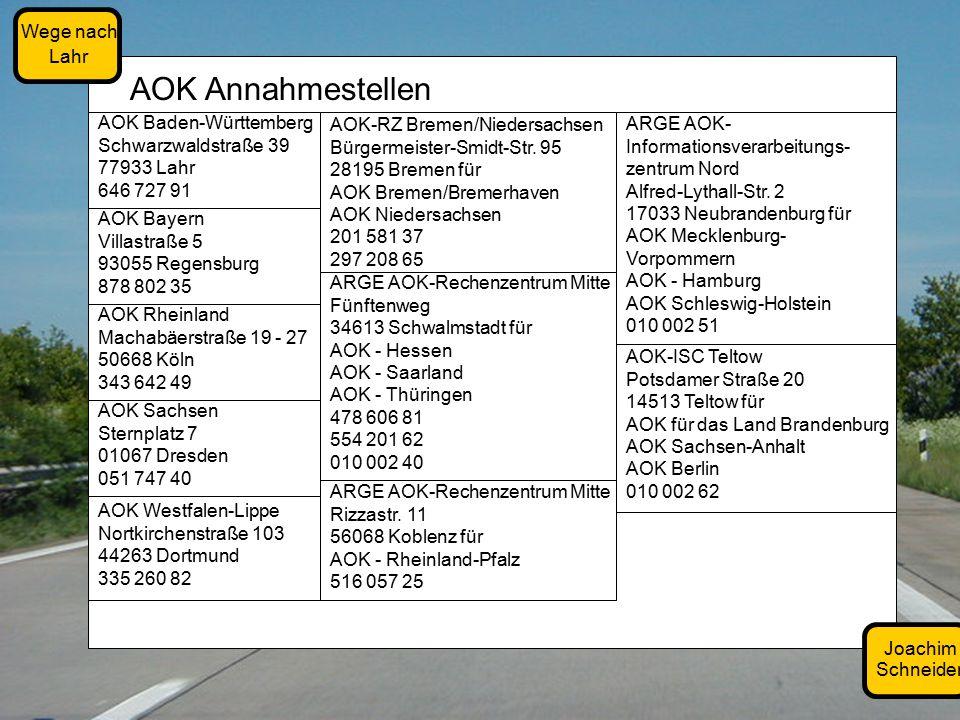 Joachim Schneider Wege nach Lahr AOK Annahmestellen AOK Bayern Villastraße 5 93055 Regensburg 878 802 35 ARGE AOK-Rechenzentrum Mitte Rizzastr.