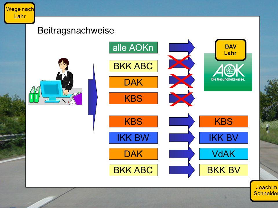 Joachim Schneider Wege nach Lahr Beitragsnachweise BKK ABC DAK KBS DAV Lahr alle AOKn VdAK KBS IKK BV BKK BVBKK ABC DAK KBS IKK BW