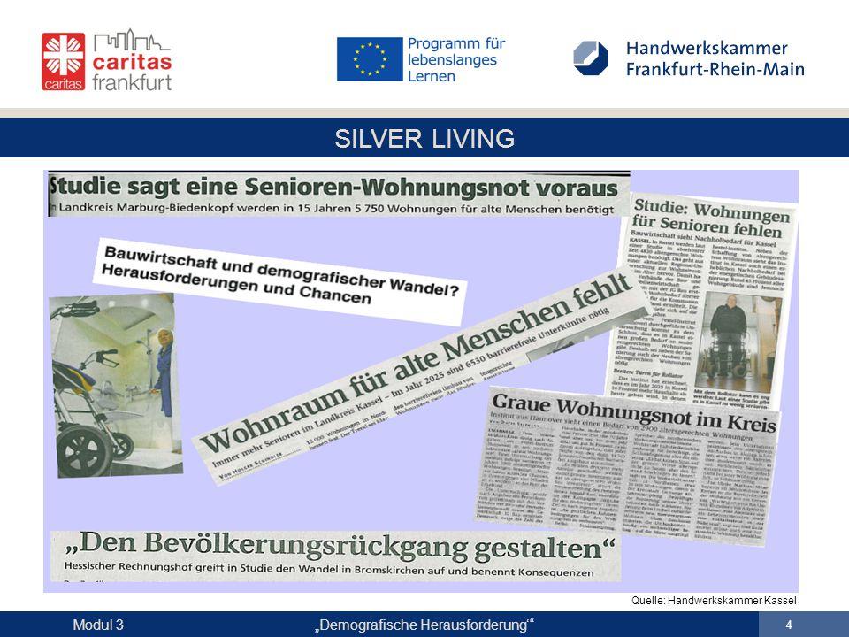 """SILVER LIVING """"Demografische Herausforderung' 5 Modul 3 Demografischer Wandel Quelle: Handwerkskammer Kassel"""