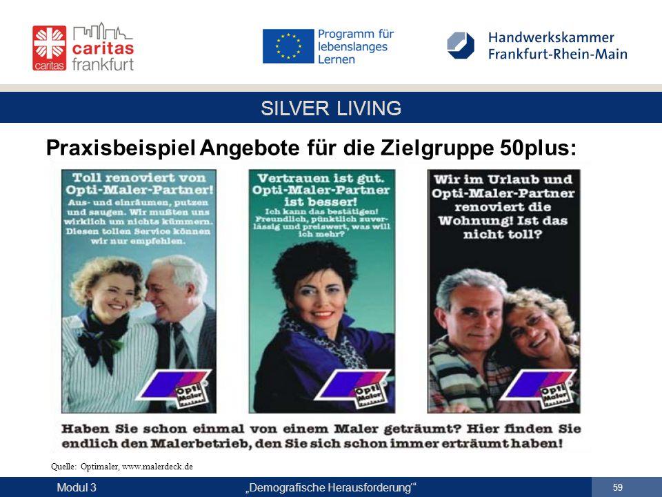 """SILVER LIVING """"Demografische Herausforderung'"""" 59 Modul 3 Praxisbeispiel Angebote für die Zielgruppe 50plus: Quelle: Optimaler, www.malerdeck.de"""