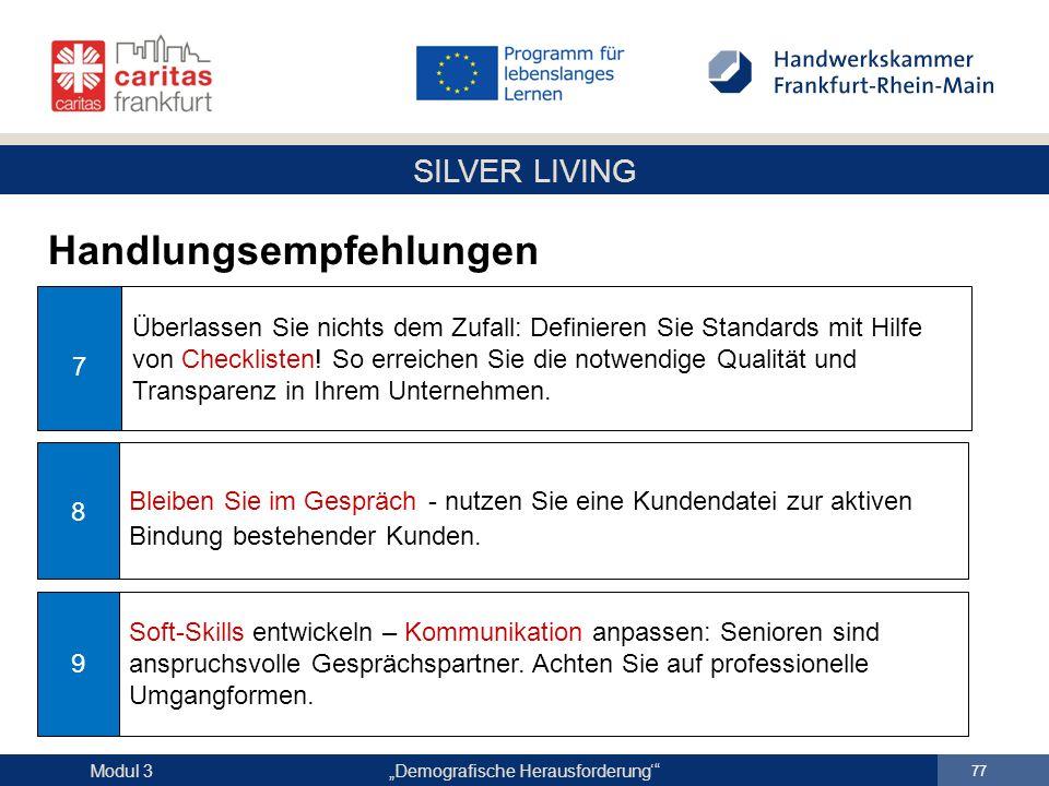 """SILVER LIVING """"Demografische Herausforderung'"""" 77 Modul 3 Handlungsempfehlungen Überlassen Sie nichts dem Zufall: Definieren Sie Standards mit Hilfe v"""