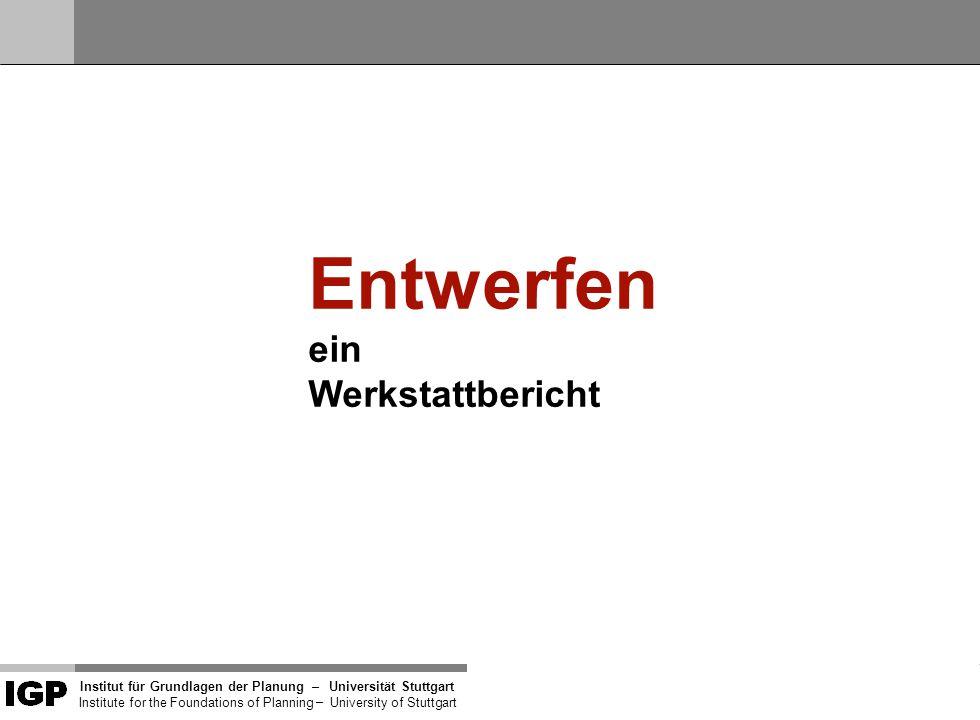 Institut für Grundlagen der Planung– Universität Stuttgart Institute for the Foundations of Planning – University of Stuttgart Atmosphäre versus Detail