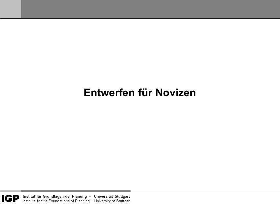 Institut für Grundlagen der Planung– Universität Stuttgart Institute for the Foundations of Planning – University of Stuttgart Im Kern besteht der Entwurfsprozess aus drei Teilprozessen: (1) Wissen erarbeiten (2) Anleitungen erstellen (3) den Entwurf mit Dritten abstimmen