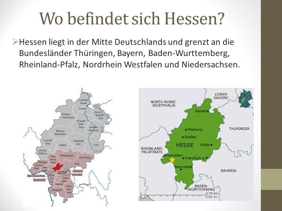 Wo befindet sich Hessen?  Hessen liegt in der Mitte Deutschlands und grenzt an die Bundesländer Thüringen, Bayern, Baden-Wurttemberg, Rheinland-Pfalz