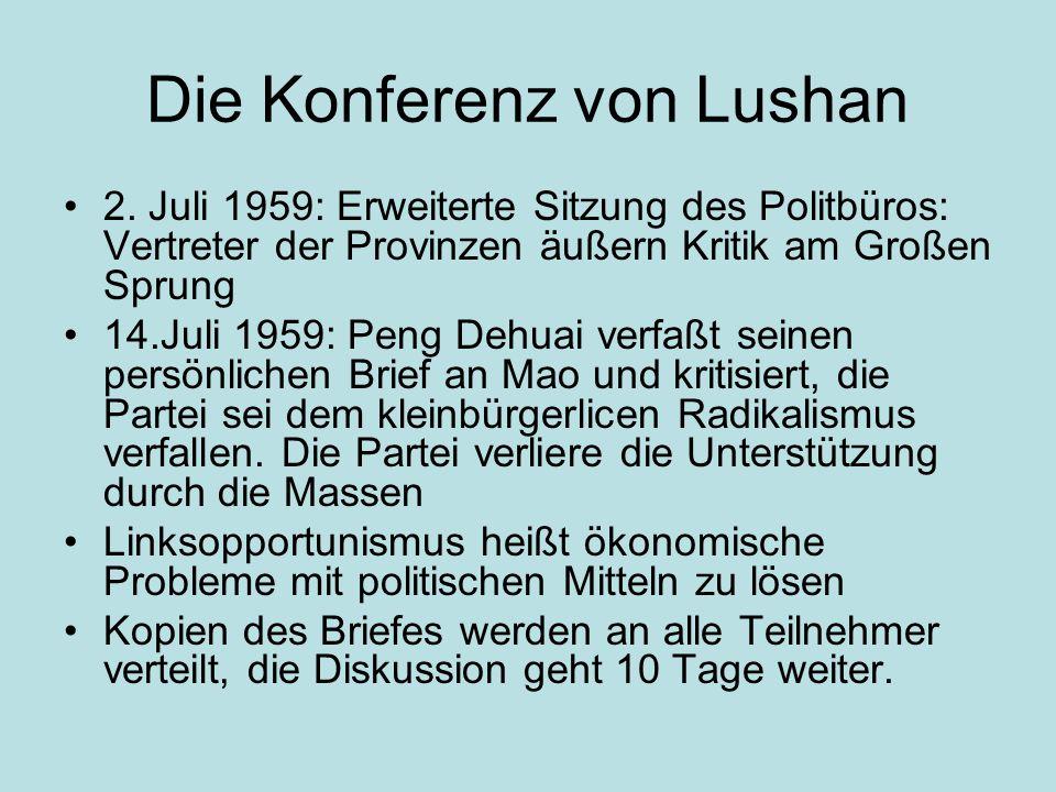 Die Konferenz von Lushan 2. Juli 1959: Erweiterte Sitzung des Politbüros: Vertreter der Provinzen äußern Kritik am Großen Sprung 14.Juli 1959: Peng De