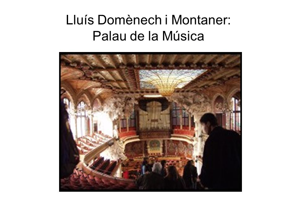 Lluís Domènech i Montaner: Palau de la Música