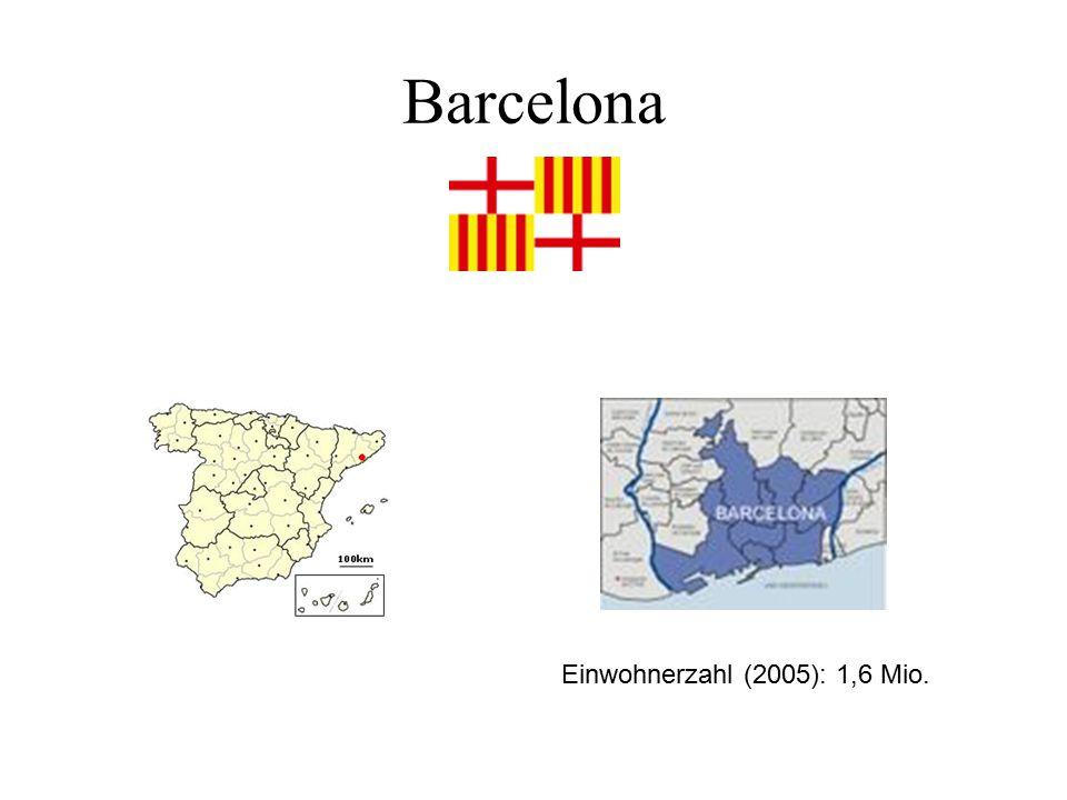 Barcelona Einwohnerzahl (2005): 1,6 Mio.