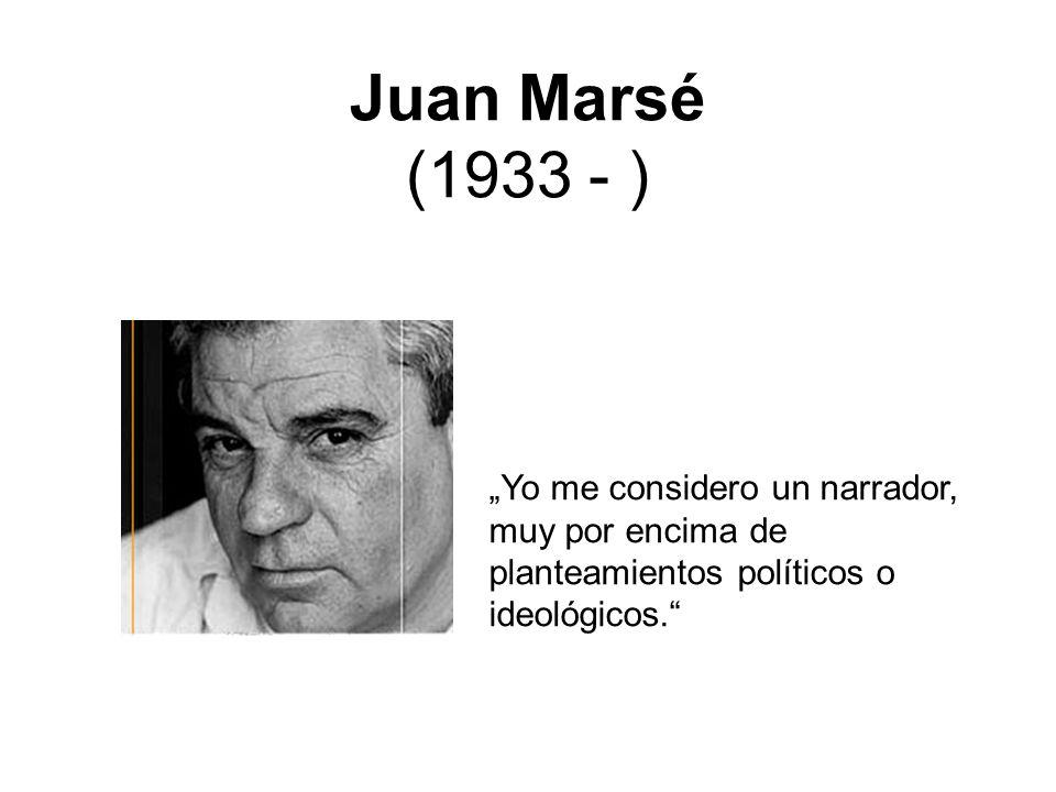 """Juan Marsé (1933 - ) """"Yo me considero un narrador, muy por encima de planteamientos políticos o ideológicos."""
