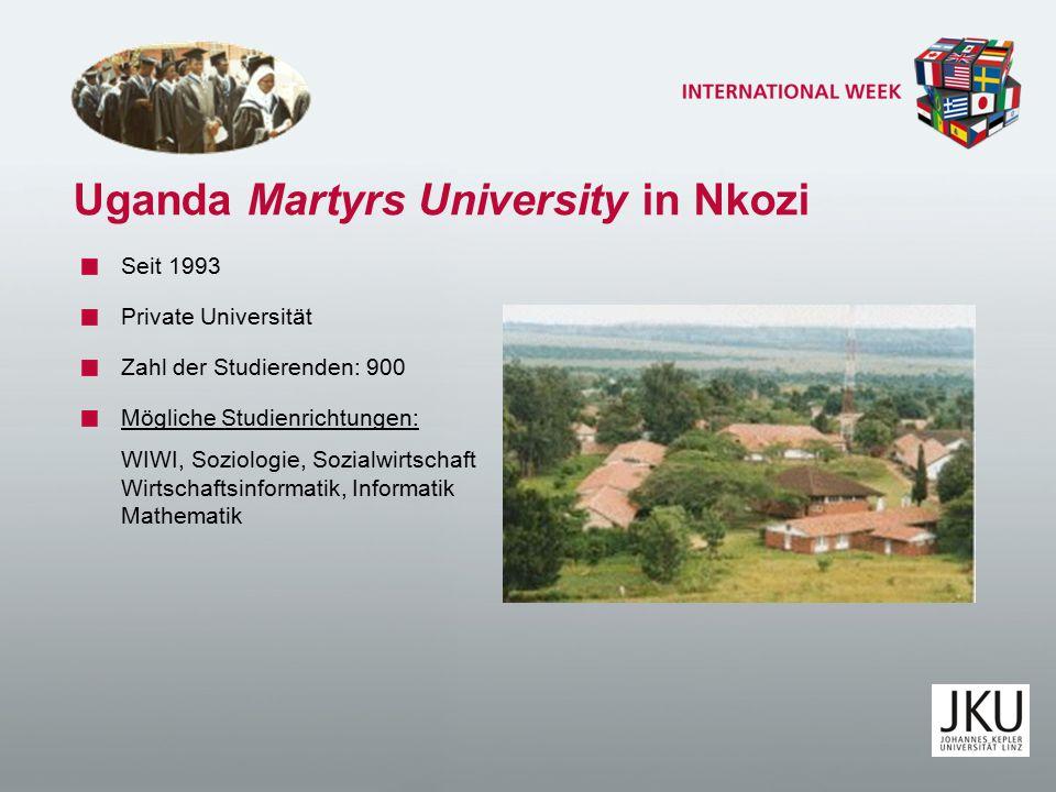 Uganda Martyrs University in Nkozi Seit 1993 Private Universität Zahl der Studierenden: 900 Mögliche Studienrichtungen: WIWI, Soziologie, Sozialwirtschaft Wirtschaftsinformatik, Informatik Mathematik