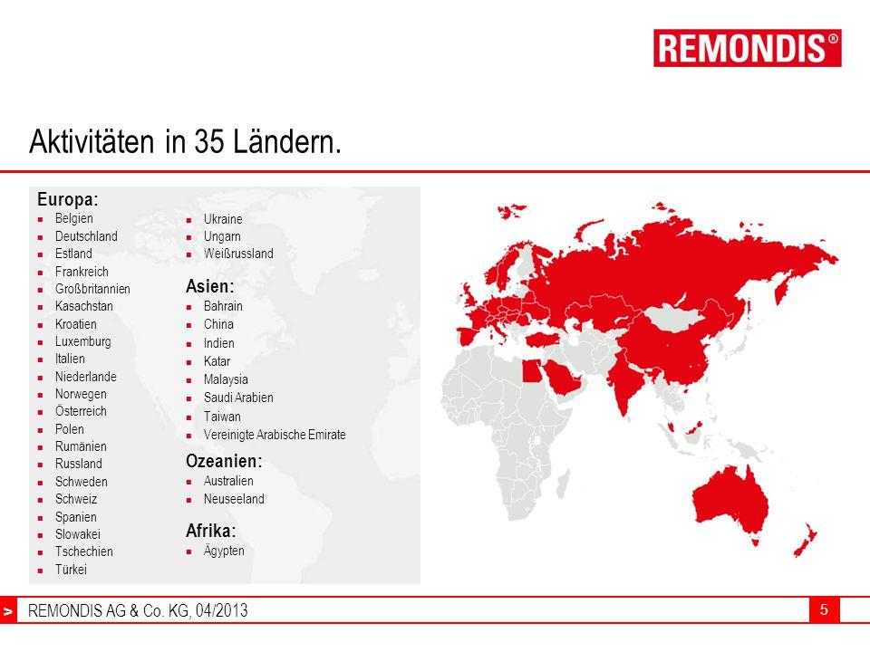 REMONDIS AG & Co.KG, 04/2013 > 5 Aktivitäten in 35 Ländern.