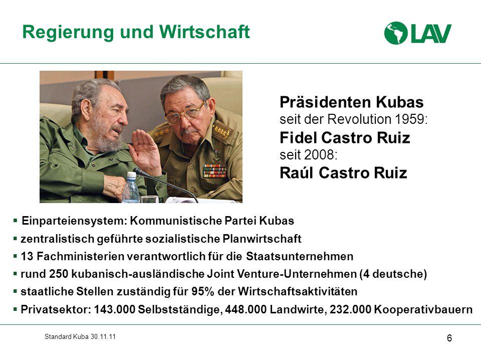 Standard Kuba 30.11.11 6 Regierung und Wirtschaft  Einparteiensystem: Kommunistische Partei Kubas  zentralistisch geführte sozialistische Planwirtsc