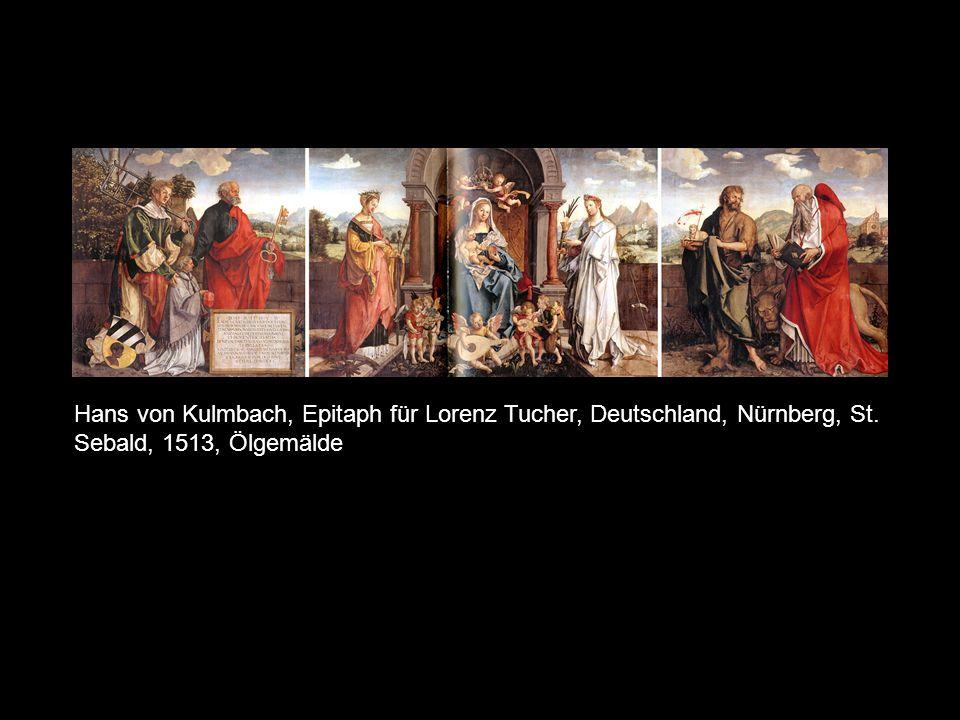 Hans von Kulmbach, Epitaph für Lorenz Tucher, Deutschland, Nürnberg, St. Sebald, 1513, Ölgemälde