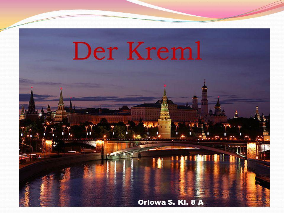 КРЕМЛЬ 8 а класс школа № 1260 Орлова С.Ю. Der Kreml Orlowa S. Kl. 8 A.