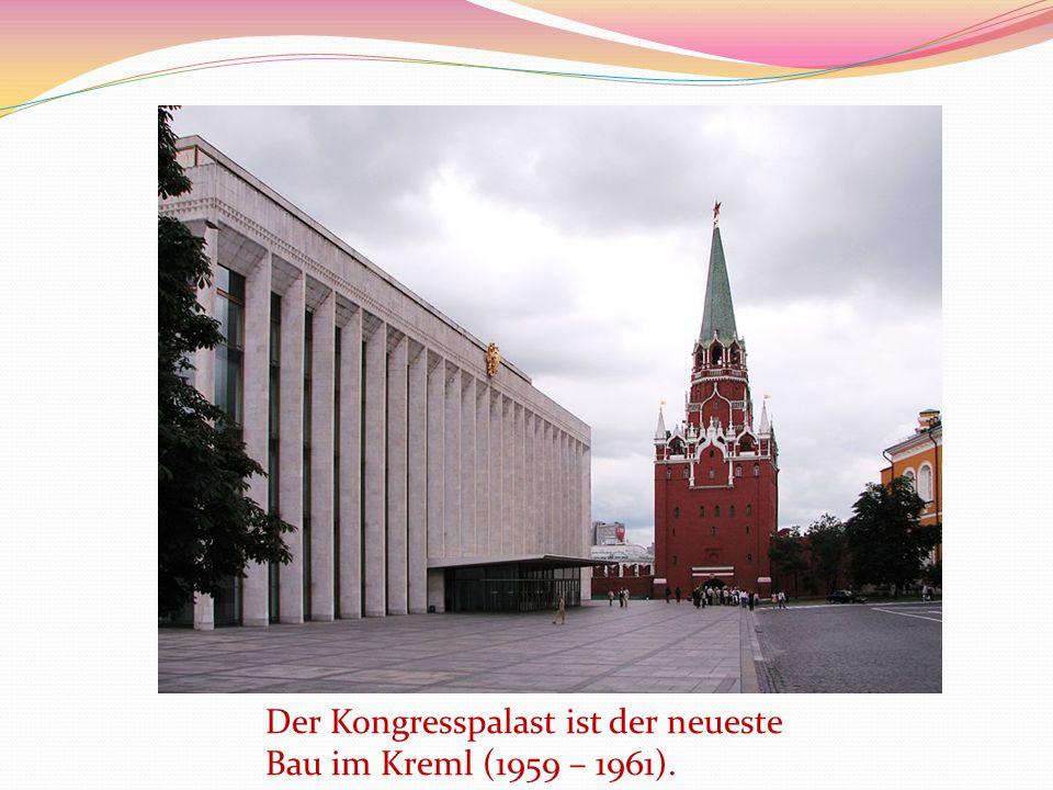 Der Kongresspalast ist der neueste Bau im Kreml (1959 – 1961).