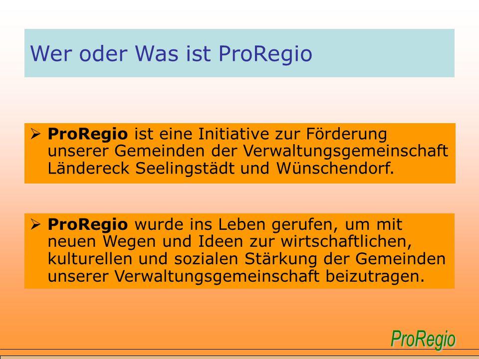 Wer oder Was ist ProRegio  ProRegio möchte alle Bürger der Gemeinden mitnehmen und einladen bei der Gestaltung neuer oder vielleicht auch alter Lebensqualitäten und Lebensräume mitzuhelfen und somit die Zukunft gemeinsam gestalten.