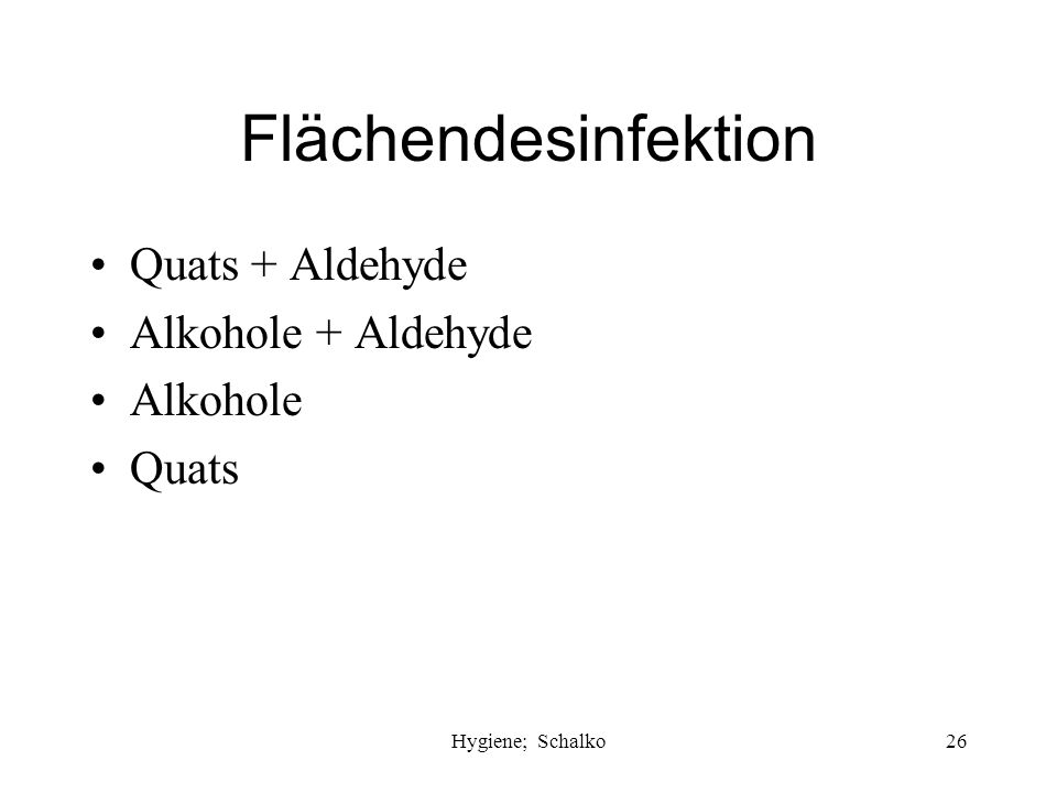 Hygiene; Schalko25 Händedesinfektion Alkohole PVP-Iod Quats + Alkohol Chlorhexidin + Alkohol