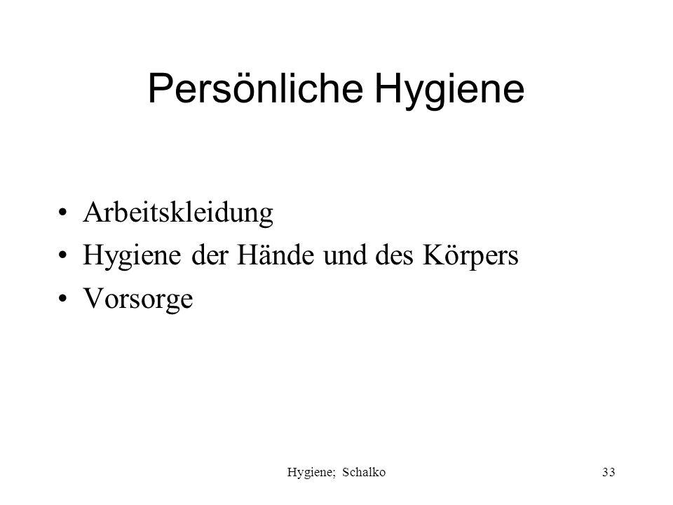 Hygiene; Schalko32 Einteilung der Hygiene Persönliche Hygiene Gewerbliche Hygiene