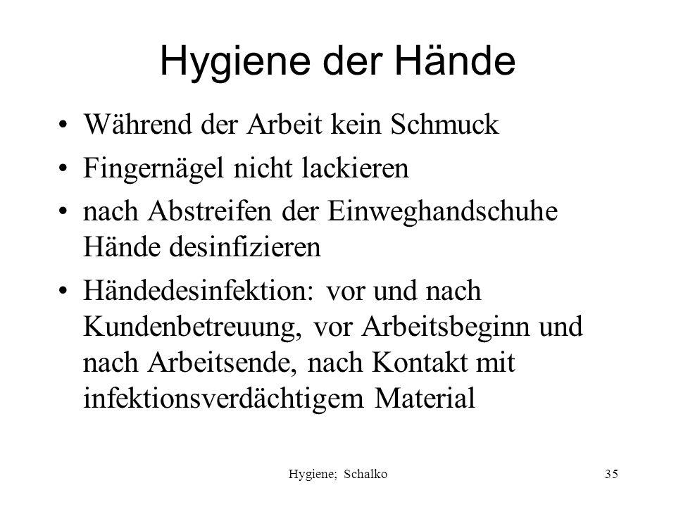 Hygiene; Schalko34 Arbeitskleidung Nur im Behandlungsbereich tragen kochfest, kurzärmelig täglich wechseln bei starker Verunreinigung mit infektiösem