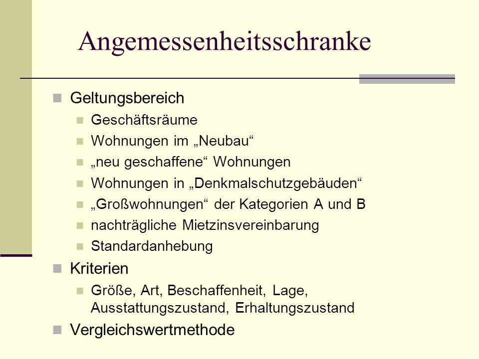 """Angemessenheitsschranke Geltungsbereich Geschäftsräume Wohnungen im """"Neubau"""" """"neu geschaffene"""" Wohnungen Wohnungen in """"Denkmalschutzgebäuden"""" """"Großwoh"""
