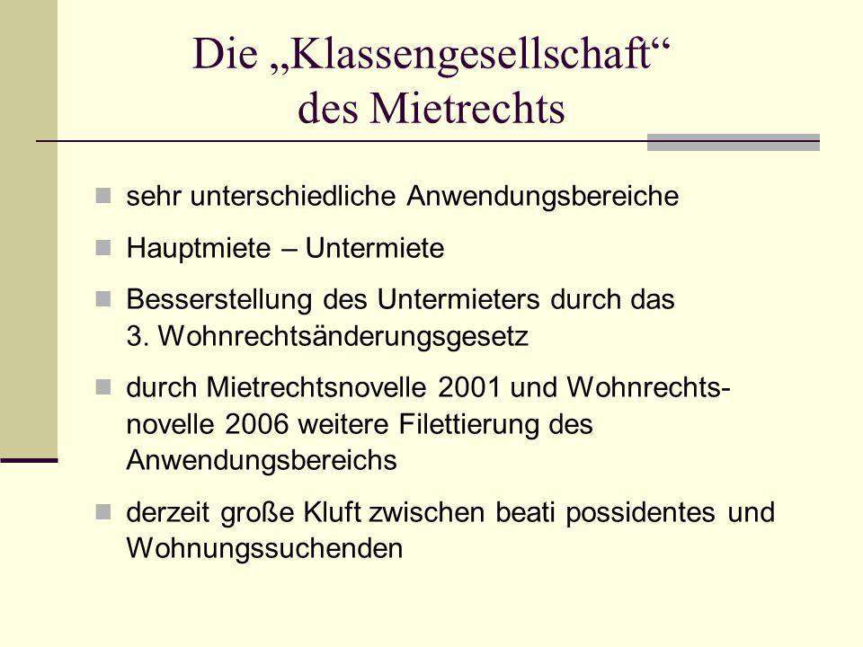 """Die """"Klassengesellschaft"""" des Mietrechts sehr unterschiedliche Anwendungsbereiche Hauptmiete – Untermiete Besserstellung des Untermieters durch das 3."""
