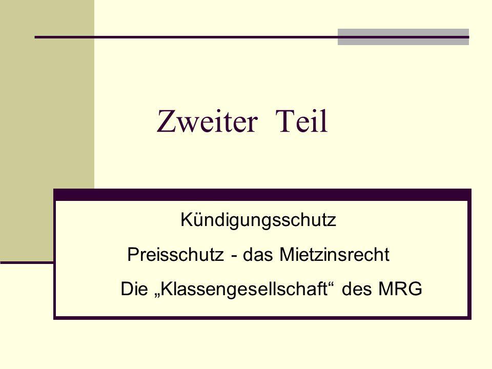 """Zweiter Teil Kündigungsschutz Preisschutz - das Mietzinsrecht Die """"Klassengesellschaft"""" des MRG"""