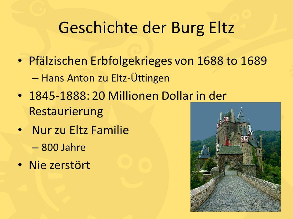 Geschichte der Burg Eltz Pfälzischen Erbfolgekrieges von 1688 to 1689 – Hans Anton zu Eltz-Üttingen 1845-1888: 20 Millionen Dollar in der Restaurierun