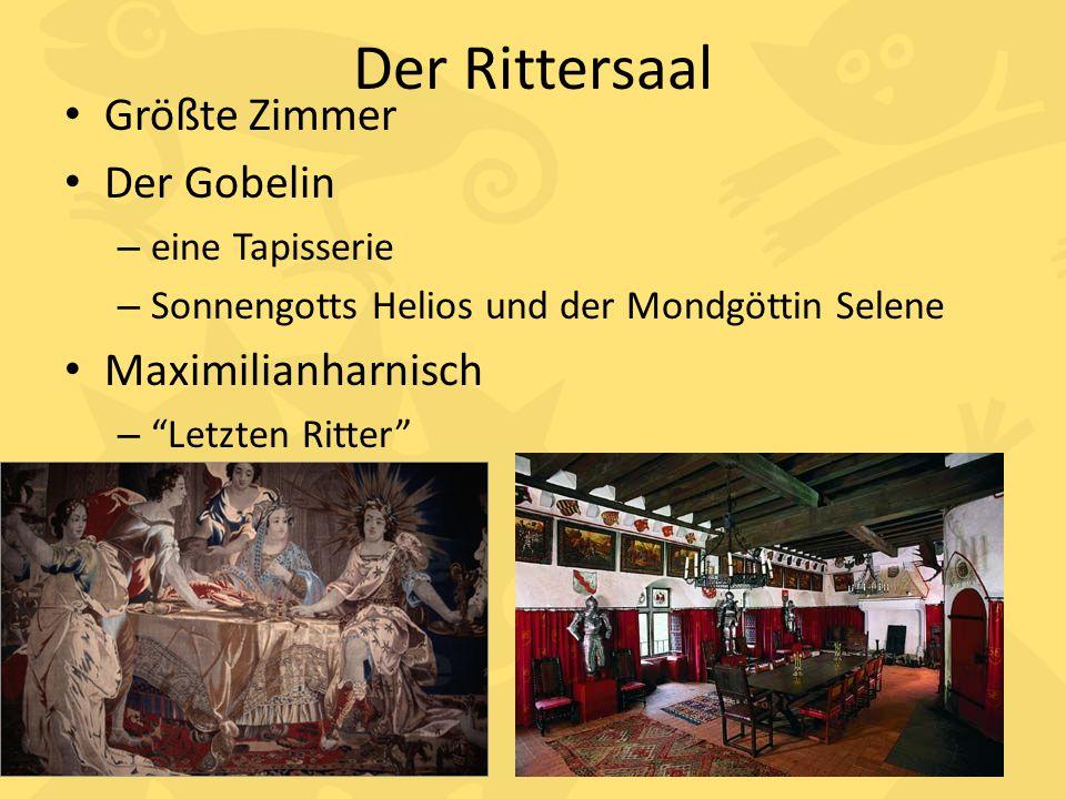 """Der Rittersaal Größte Zimmer Der Gobelin – eine Tapisserie – Sonnengotts Helios und der Mondgöttin Selene Maximilianharnisch – """"Letzten Ritter"""""""