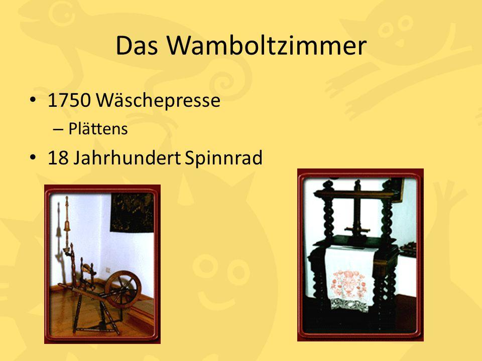 Das Wamboltzimmer 1750 Wäschepresse – Plättens 18 Jahrhundert Spinnrad