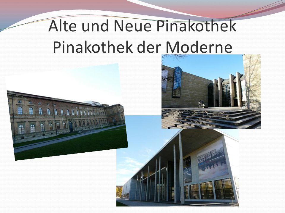 Alte und Neue Pinakothek Pinakothek der Moderne