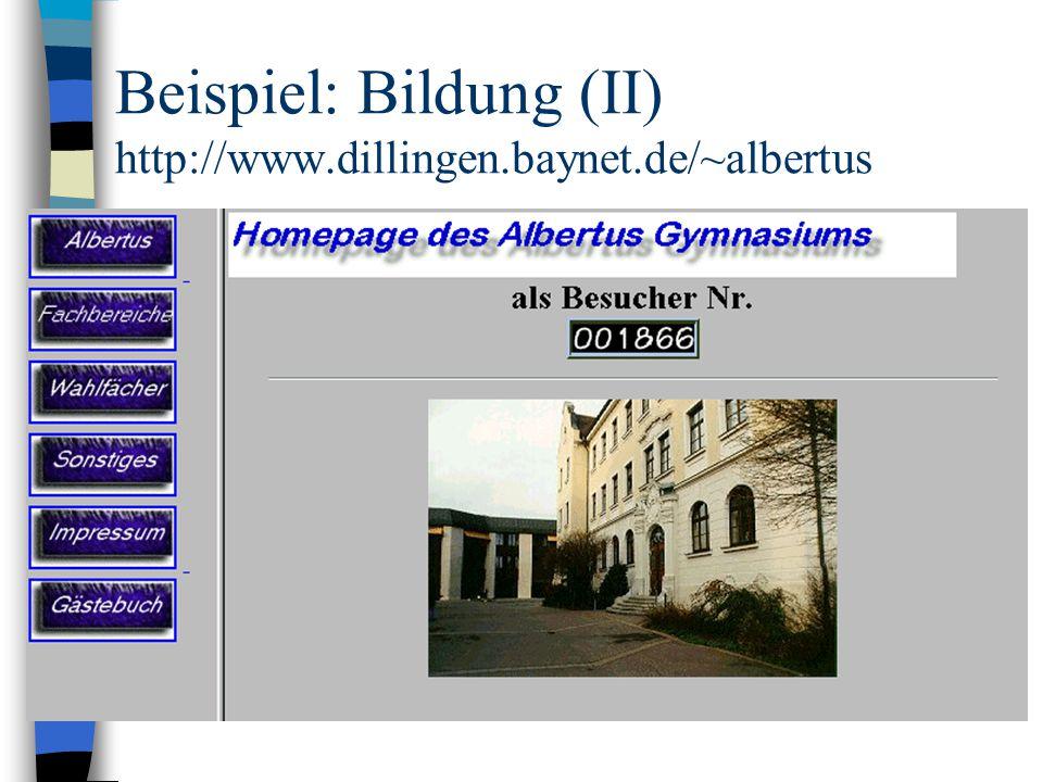Beispiel: Bildung (II) http://www.dillingen.baynet.de/~albertus