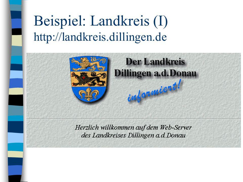 Beispiel: Landkreis (I) http://landkreis.dillingen.de