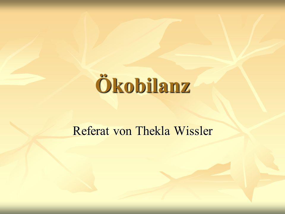 Ökobilanz Referat von Thekla Wissler